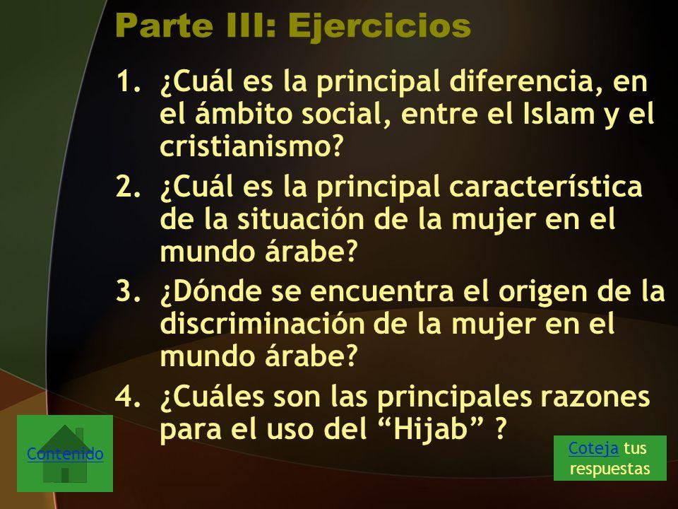Parte III: Ejercicios 1.¿Cuál es la principal diferencia, en el ámbito social, entre el Islam y el cristianismo.