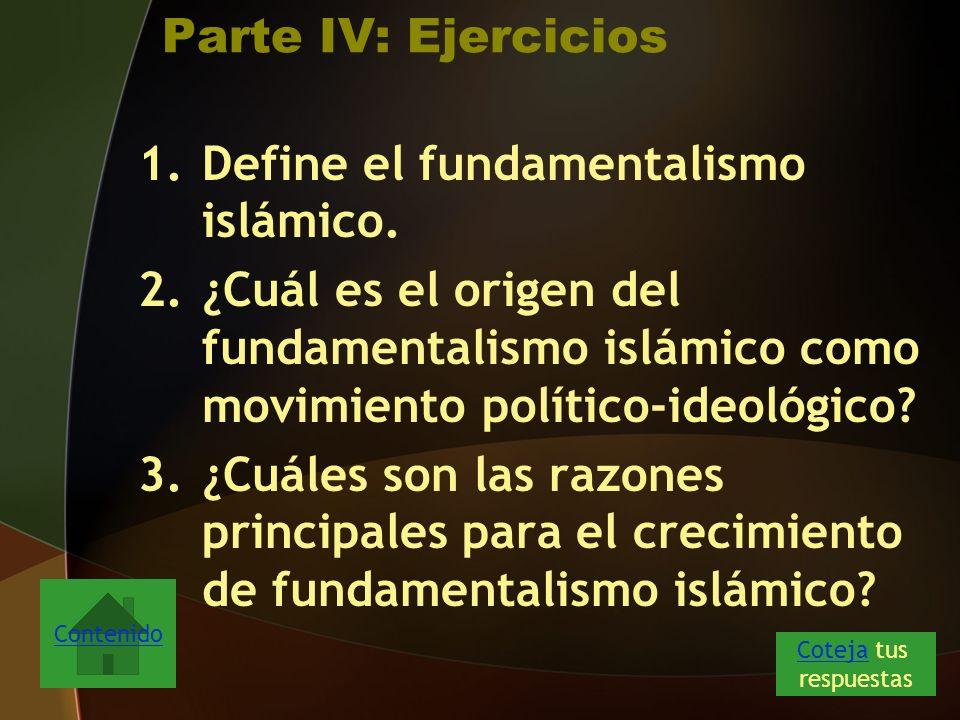 Parte IV: Ejercicios 1.Define el fundamentalismo islámico.