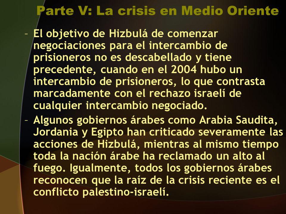 –El objetivo de Hizbulá de comenzar negociaciones para el intercambio de prisioneros no es descabellado y tiene precedente, cuando en el 2004 hubo un intercambio de prisioneros, lo que contrasta marcadamente con el rechazo israelí de cualquier intercambio negociado.