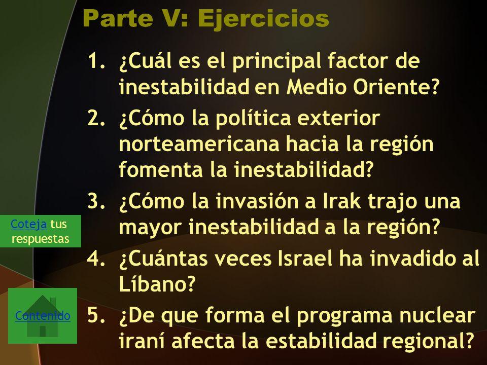 Parte V: Ejercicios 1.¿Cuál es el principal factor de inestabilidad en Medio Oriente.