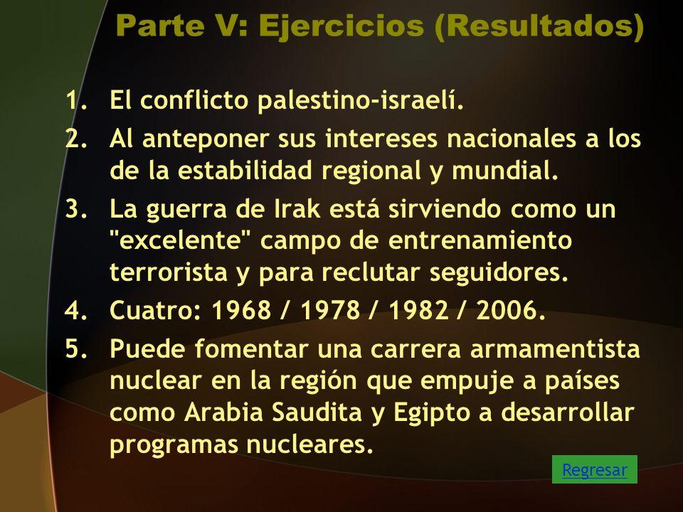Parte V: Ejercicios (Resultados) 1.El conflicto palestino-israelí.