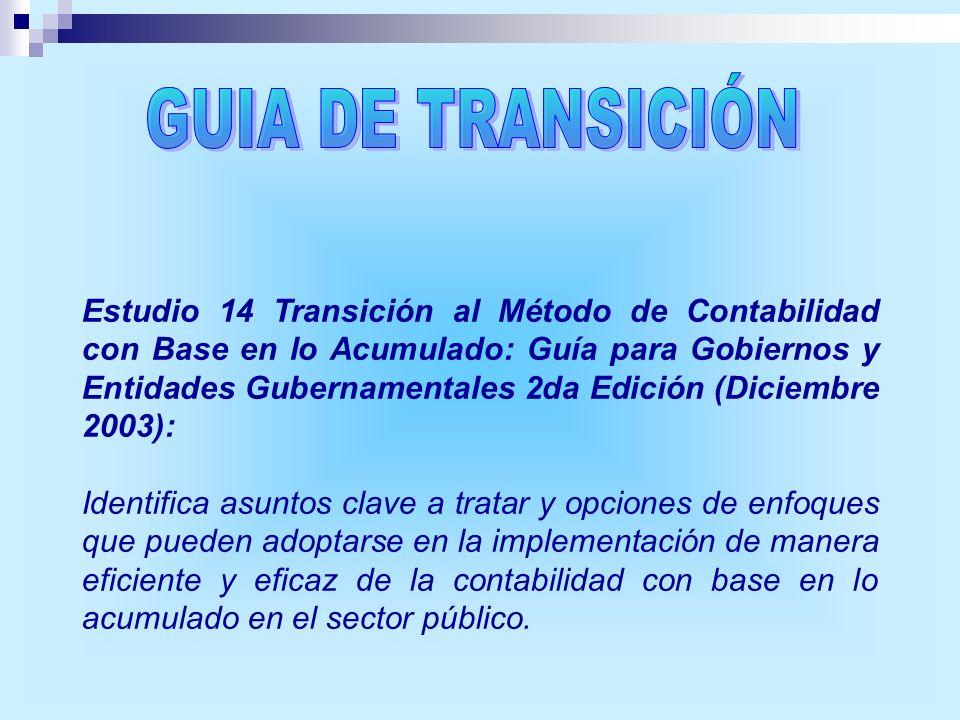 Estudio 14 Transición al Método de Contabilidad con Base en lo Acumulado: Guía para Gobiernos y Entidades Gubernamentales 2da Edición (Diciembre 2003)