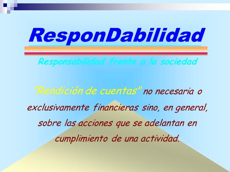 R ESPON D ABILIDAD C ONTABLE Los contadores somos responDables de la verdad financiera Potestatarios de ResponDabilidad .