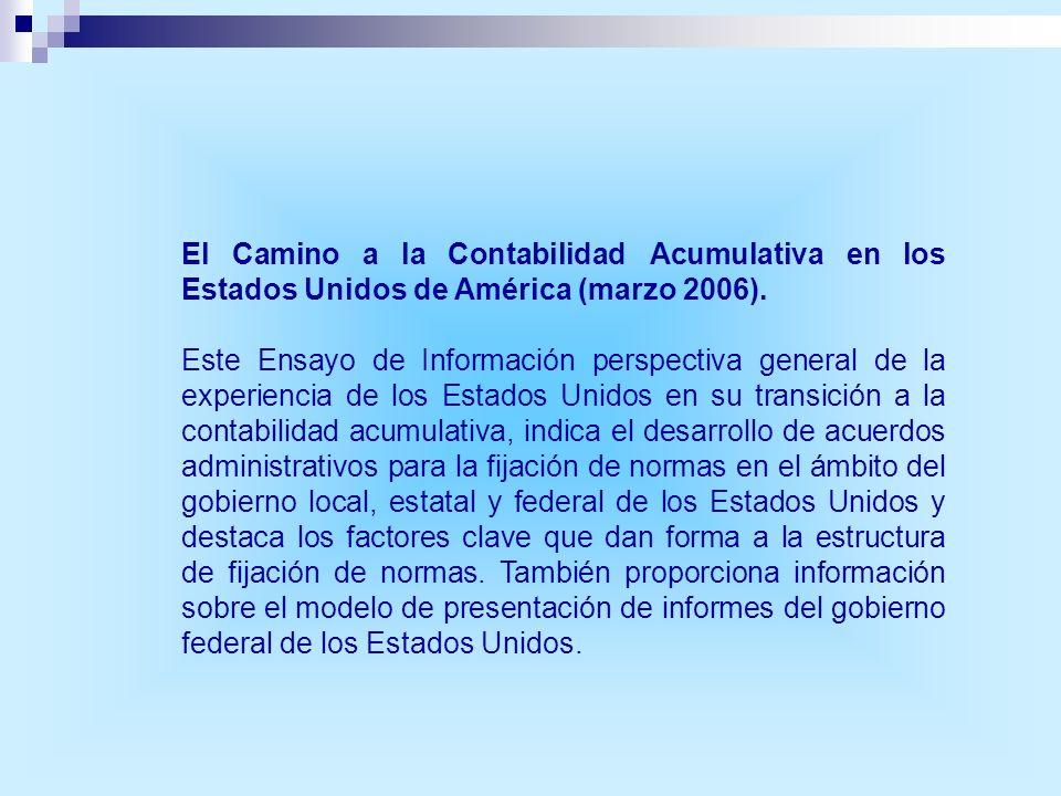 El Camino a la Contabilidad Acumulativa en los Estados Unidos de América (marzo 2006). Este Ensayo de Información perspectiva general de la experienci