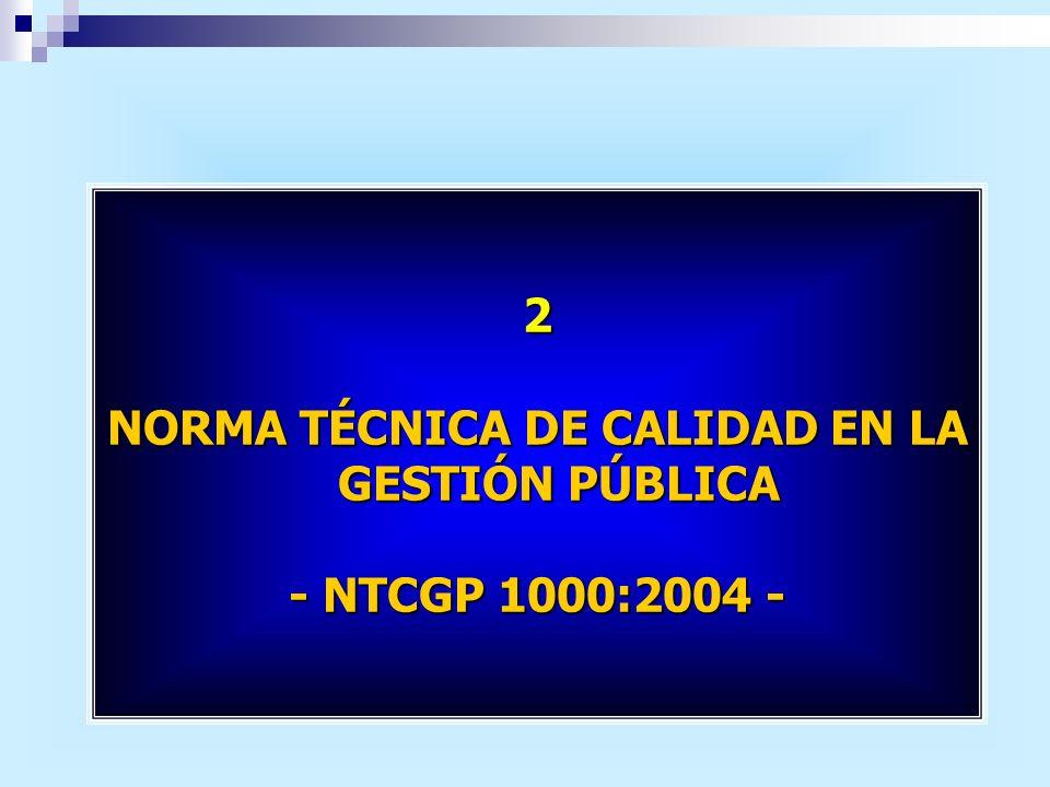 2 NORMA TÉCNICA DE CALIDAD EN LA GESTIÓN PÚBLICA - NTCGP 1000:2004 -