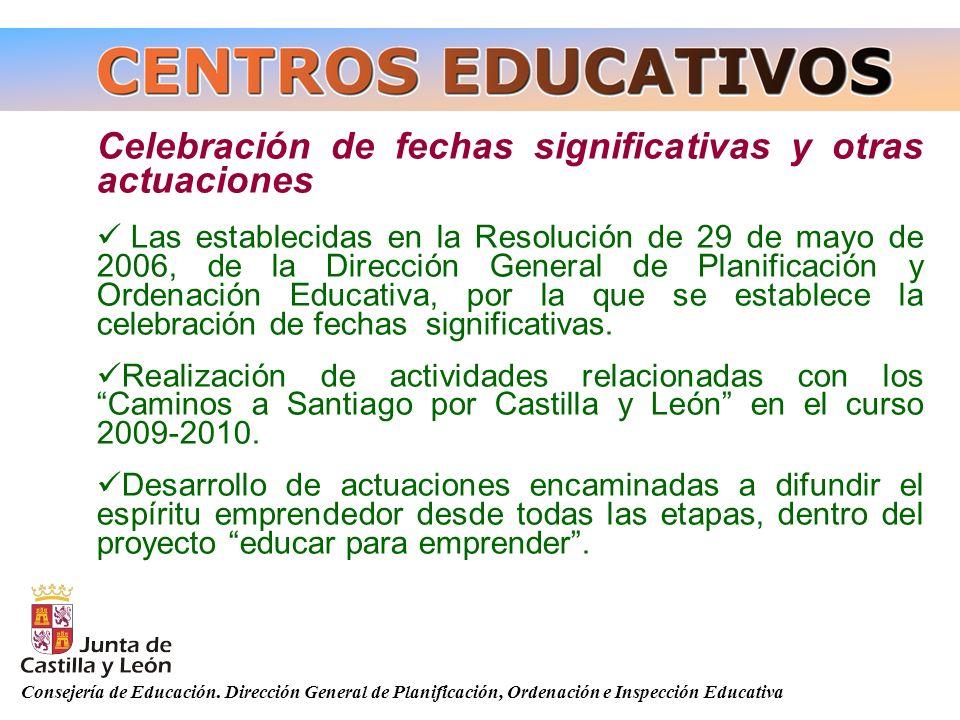Consejería de Educación. Dirección General de Planificación, Ordenación e Inspección Educativa Celebración de fechas significativas y otras actuacione