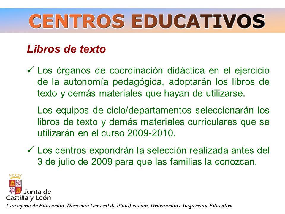 Consejería de Educación. Dirección General de Planificación, Ordenación e Inspección Educativa Libros de texto Los órganos de coordinación didáctica e