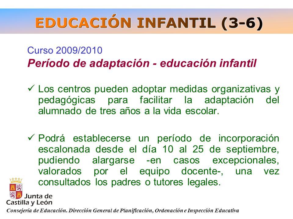 Consejería de Educación. Dirección General de Planificación, Ordenación e Inspección Educativa Curso 2009/2010 Período de adaptación - educación infan