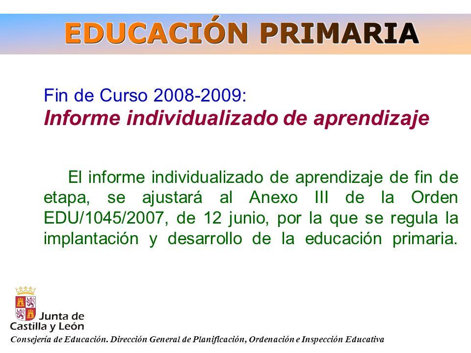 Consejería de Educación. Dirección General de Planificación, Ordenación e Inspección Educativa Fin de Curso 2008-2009: Informe individualizado de apre