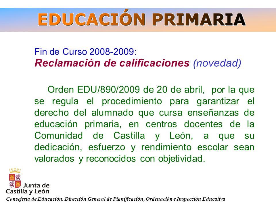 Consejería de Educación. Dirección General de Planificación, Ordenación e Inspección Educativa Fin de Curso 2008-2009: Reclamación de calificaciones (