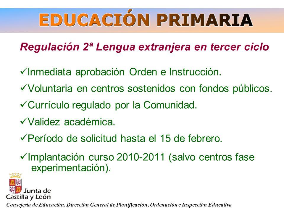 Consejería de Educación. Dirección General de Planificación, Ordenación e Inspección Educativa Regulación 2ª Lengua extranjera en tercer ciclo Inmedia