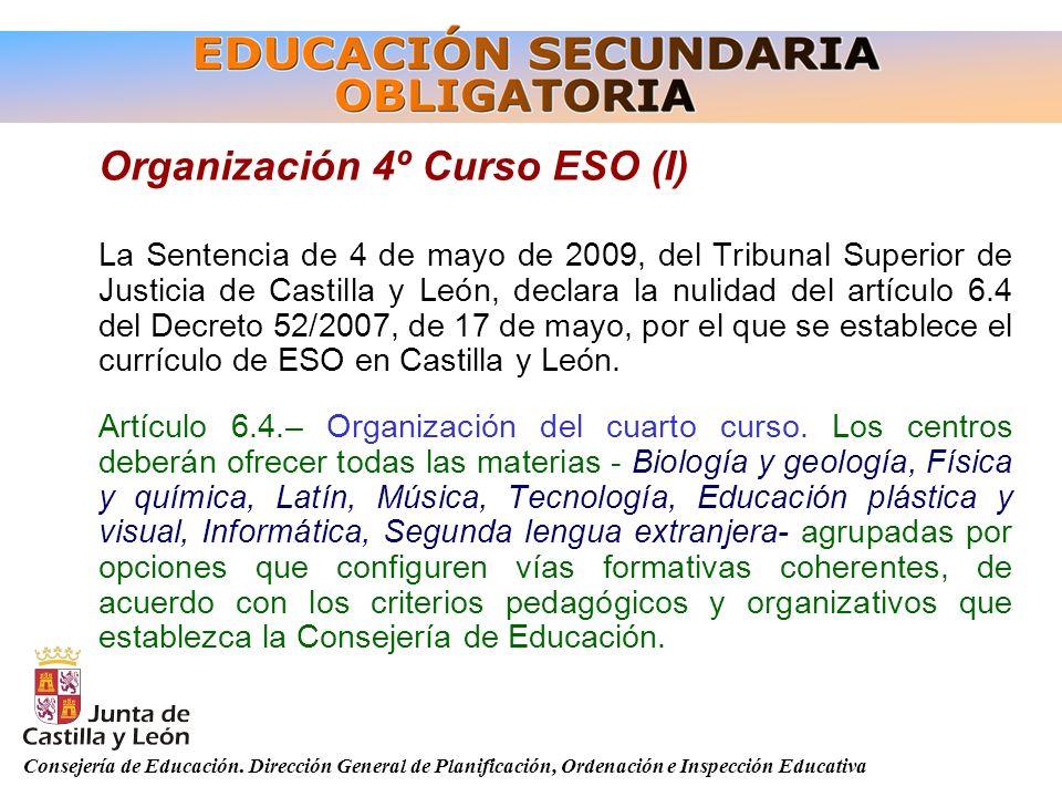 Consejería de Educación. Dirección General de Planificación, Ordenación e Inspección Educativa Organización 4º Curso ESO (I) La Sentencia de 4 de mayo