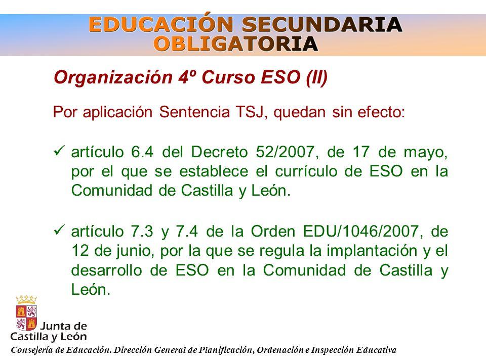 Consejería de Educación. Dirección General de Planificación, Ordenación e Inspección Educativa Organización 4º Curso ESO (II) Por aplicación Sentencia