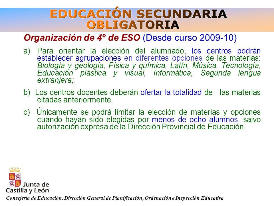 Consejería de Educación. Dirección General de Planificación, Ordenación e Inspección Educativa Organización de 4º de ESO (Desde curso 2009-10) a)Para