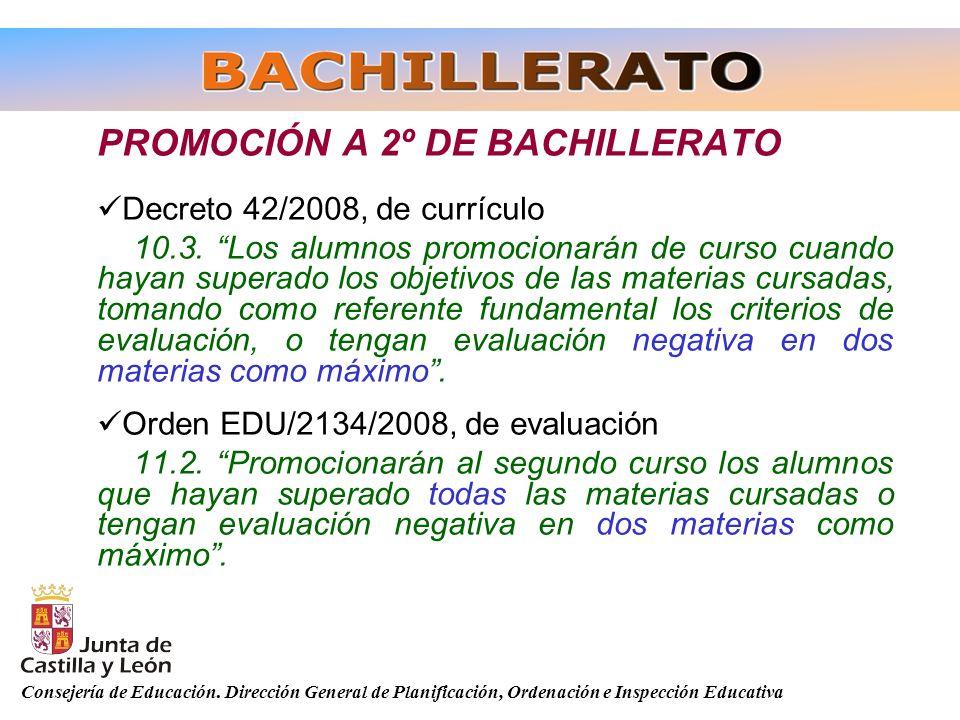 Consejería de Educación. Dirección General de Planificación, Ordenación e Inspección Educativa PROMOCIÓN A 2º DE BACHILLERATO Decreto 42/2008, de curr