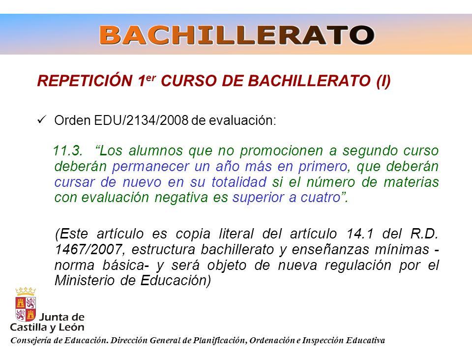 Consejería de Educación. Dirección General de Planificación, Ordenación e Inspección Educativa REPETICIÓN 1 er CURSO DE BACHILLERATO (I) Orden EDU/213