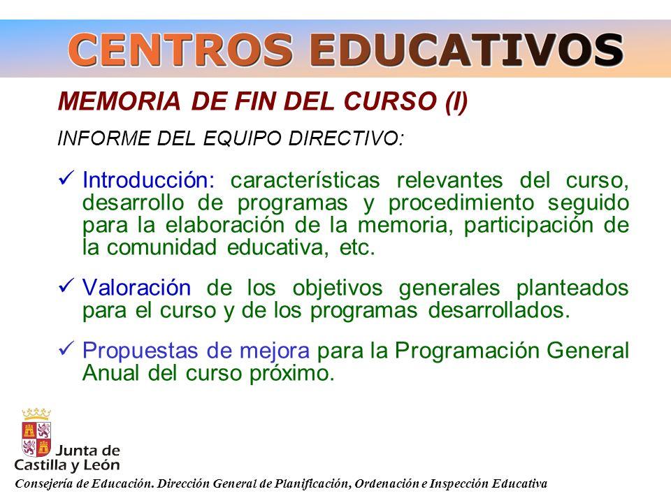 Consejería de Educación. Dirección General de Planificación, Ordenación e Inspección Educativa MEMORIA DE FIN DEL CURSO (I) INFORME DEL EQUIPO DIRECTI