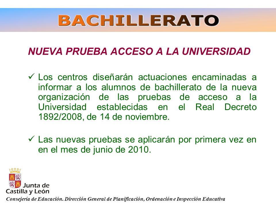 Consejería de Educación. Dirección General de Planificación, Ordenación e Inspección Educativa NUEVA PRUEBA ACCESO A LA UNIVERSIDAD Los centros diseña