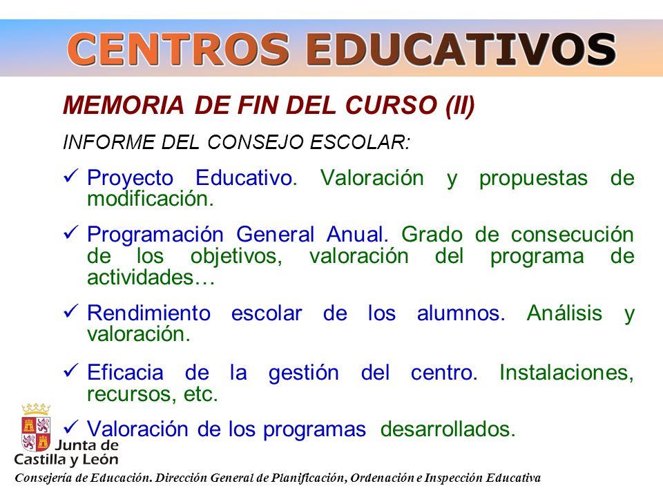 Consejería de Educación. Dirección General de Planificación, Ordenación e Inspección Educativa MEMORIA DE FIN DEL CURSO (II) INFORME DEL CONSEJO ESCOL