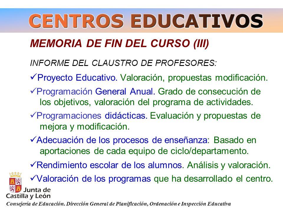 Consejería de Educación. Dirección General de Planificación, Ordenación e Inspección Educativa MEMORIA DE FIN DEL CURSO (III) INFORME DEL CLAUSTRO DE