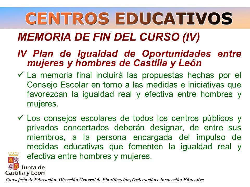 Consejería de Educación. Dirección General de Planificación, Ordenación e Inspección Educativa MEMORIA DE FIN DEL CURSO (IV) IV Plan de Igualdad de Op