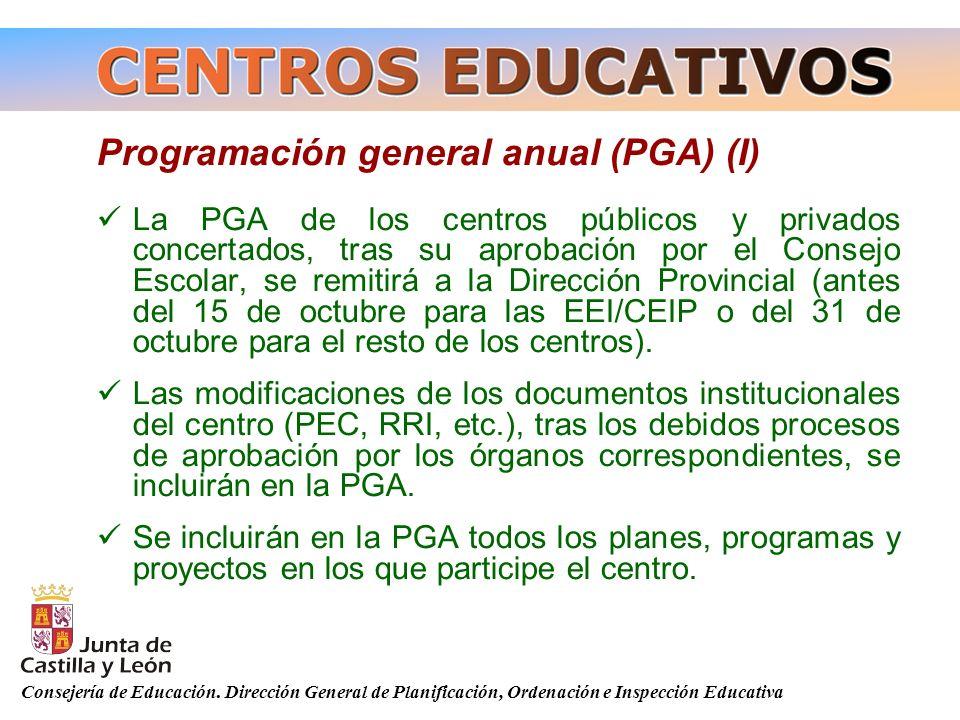 Consejería de Educación. Dirección General de Planificación, Ordenación e Inspección Educativa Programación general anual (PGA) (I) La PGA de los cent
