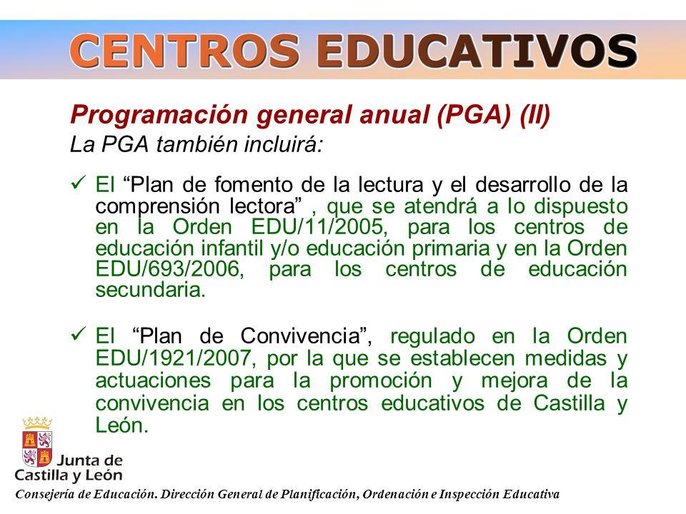 Consejería de Educación. Dirección General de Planificación, Ordenación e Inspección Educativa Programación general anual (PGA) (II) La PGA también in