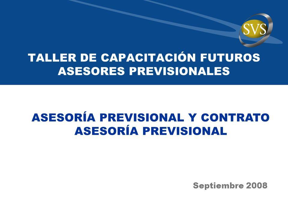 TALLER DE CAPACITACIÓN FUTUROS ASESORES PREVISIONALES Septiembre 2008 ASESORÍA PREVISIONAL Y CONTRATO ASESORÍA PREVISIONAL