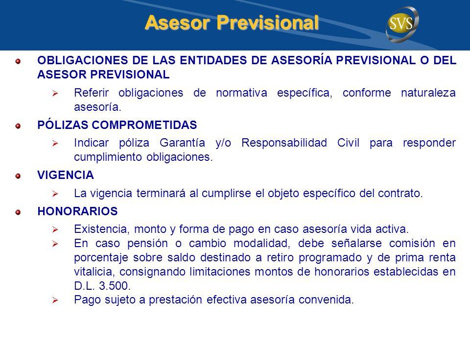 OBLIGACIONES DE LAS ENTIDADES DE ASESORÍA PREVISIONAL O DEL ASESOR PREVISIONAL Referir obligaciones de normativa específica, conforme naturaleza aseso