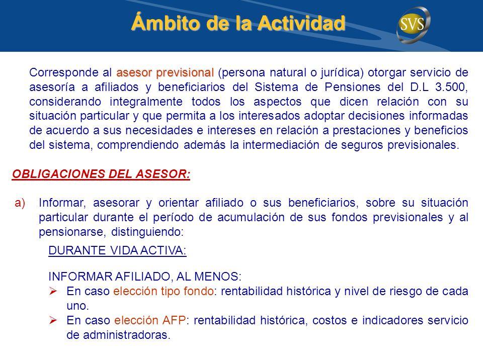 asesor previsional Corresponde al asesor previsional (persona natural o jurídica) otorgar servicio de asesoría a afiliados y beneficiarios del Sistema