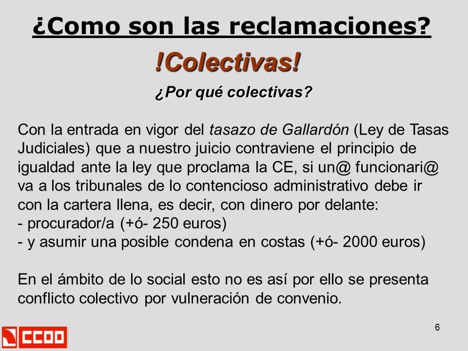 7 Conflictos Colectivos en los TSJ CCOO, conjuntamente con otros sindicatos de la plataforma, interponemos conflictos en el ámbito del personal laboral para todos los ámbitos.