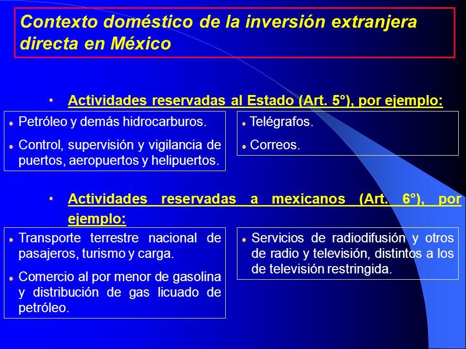 La inversión extranjera puede: – Participar en cualquier proporción en el capital social de sociedades mexicanas; – Adquirir activos fijos; – Ingresar