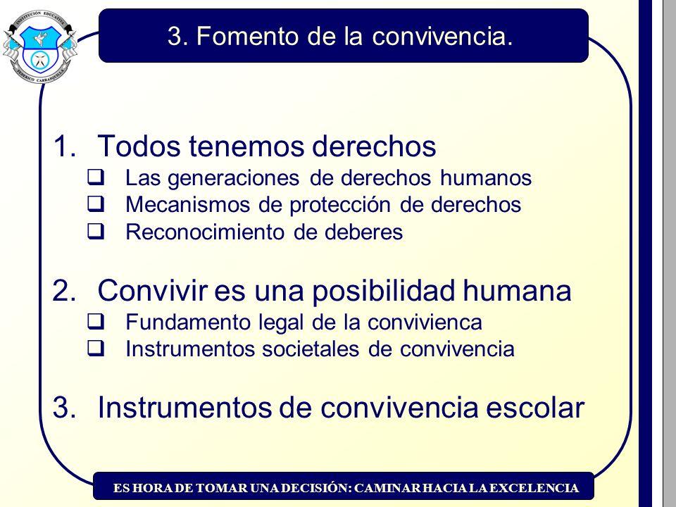 ES HORA DE TOMAR UNA DECISIÓN: CAMINAR HACIA LA EXCELENCIA 3.