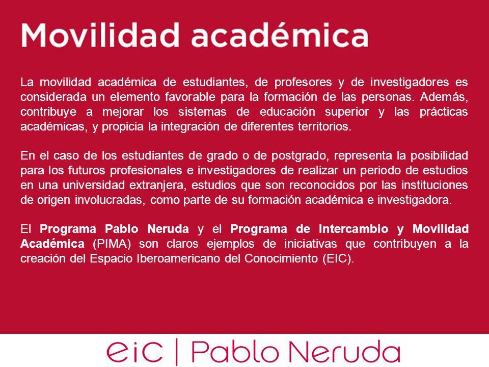 La movilidad académica de estudiantes, de profesores y de investigadores es considerada un elemento favorable para la formación de las personas. Ademá
