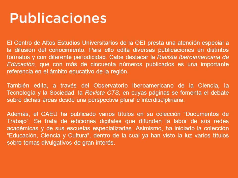 El Centro de Altos Estudios Universitarios de la OEI presta una atención especial a la difusión del conocimiento. Para ello edita diversas publicacion