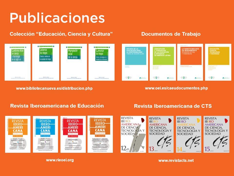 Colección Educación, Ciencia y CulturaDocumentos de Trabajo www.oei.es/caeudocumentos.php www.bibliotecanueva.es/distribucion.php Revista Iberoamerica