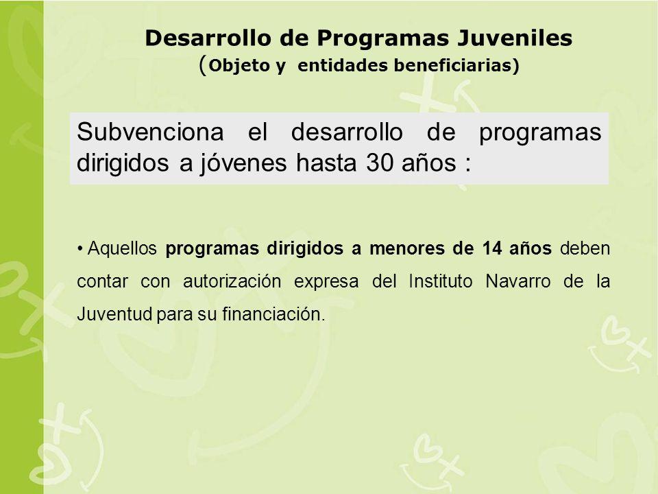 Aquellos programas dirigidos a menores de 14 años deben contar con autorización expresa del Instituto Navarro de la Juventud para su financiación.