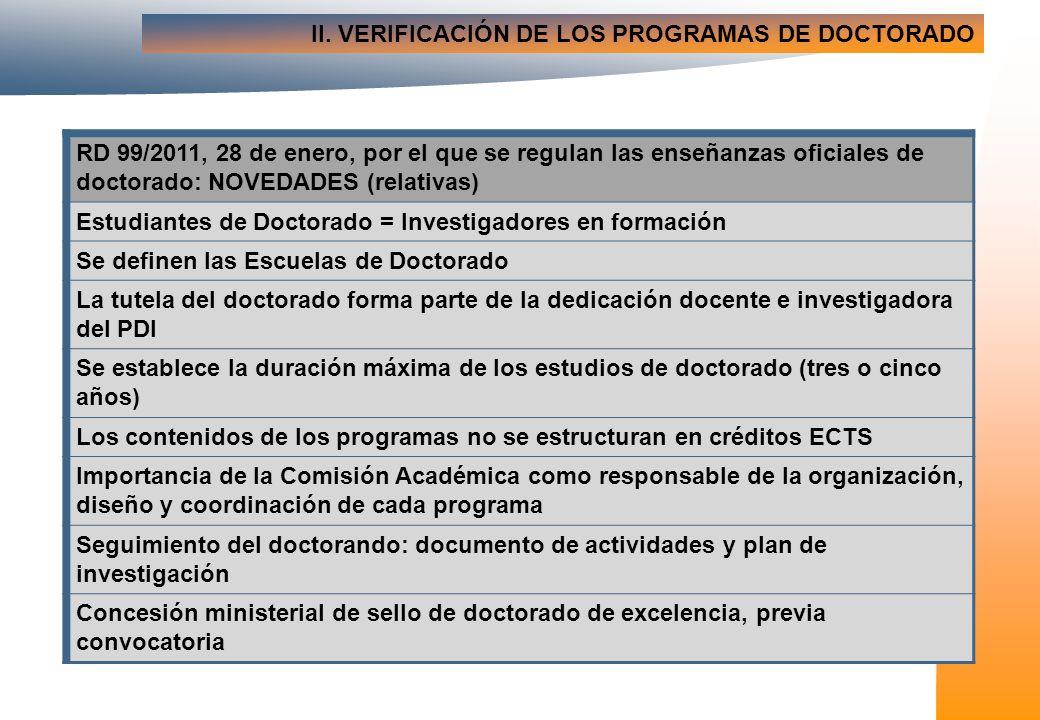 II. VERIFICACIÓN DE LOS PROGRAMAS DE DOCTORADO RD 99/2011, 28 de enero, por el que se regulan las enseñanzas oficiales de doctorado: NOVEDADES (relati