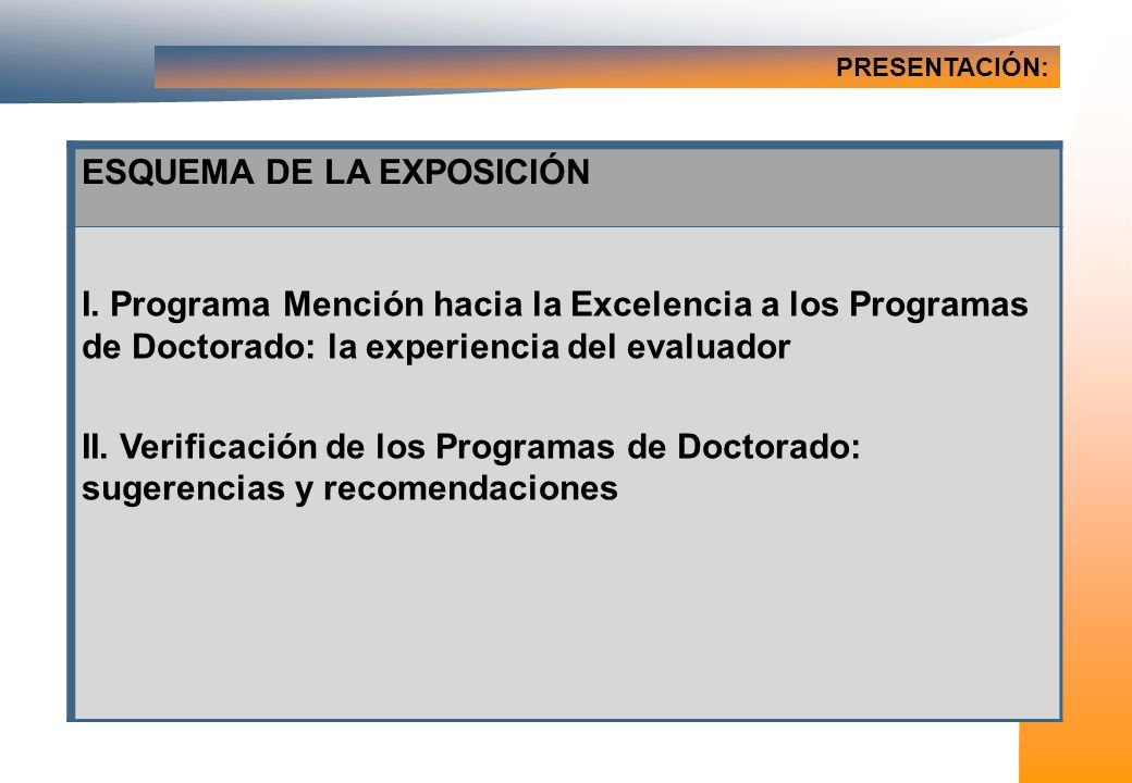PRESENTACIÓN: ESQUEMA DE LA EXPOSICIÓN I.