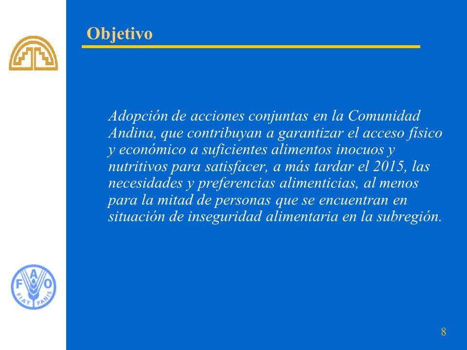 8 Adopción de acciones conjuntas en la Comunidad Andina, que contribuyan a garantizar el acceso físico y económico a suficientes alimentos inocuos y n