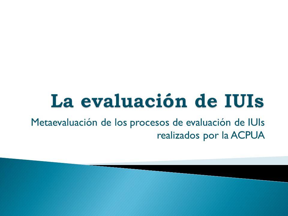 Metaevaluación de los procesos de evaluación de IUIs realizados por la ACPUA