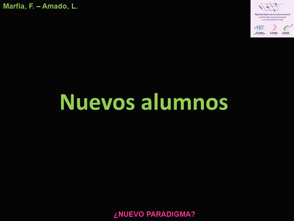 Nuevos alumnos Marfia, F. – Amado, L. ¿NUEVO PARADIGMA?