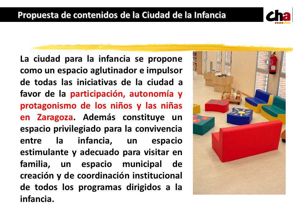 Propuesta de contenidos de la Ciudad de la Infancia La ciudad para la infancia se propone como un espacio aglutinador e impulsor de todas las iniciati