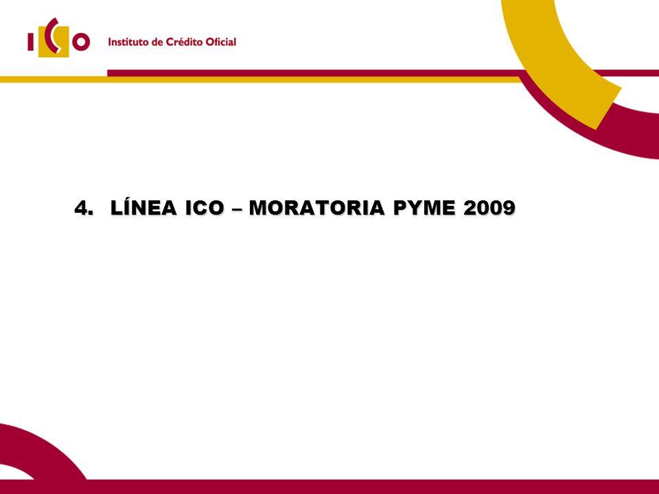 4.LÍNEA ICO – MORATORIA PYME 2009