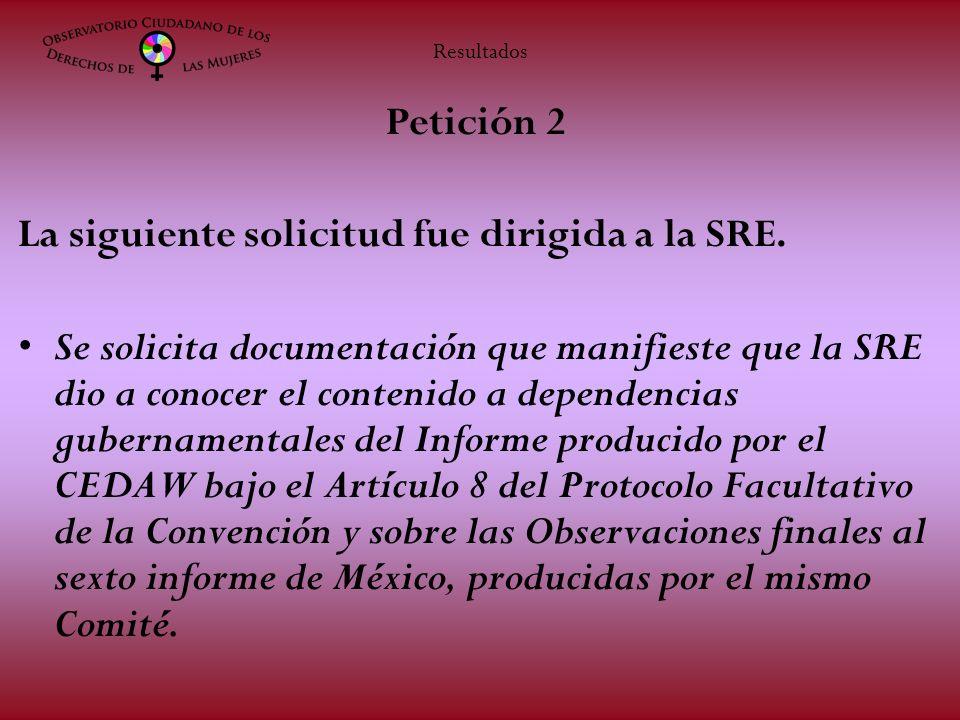 Petición 2 La siguiente solicitud fue dirigida a la SRE. Se solicita documentación que manifieste que la SRE dio a conocer el contenido a dependencias
