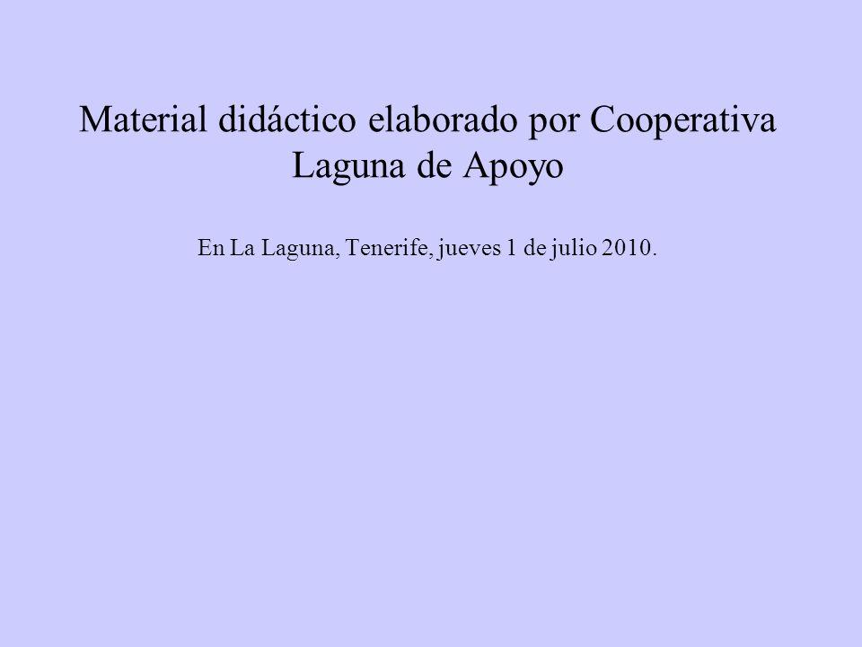 Material didáctico elaborado por Cooperativa Laguna de Apoyo En La Laguna, Tenerife, jueves 1 de julio 2010.