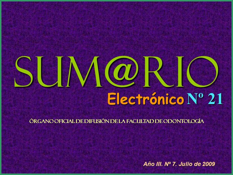 Sum@rio Electrónico Nº 21 Órgano Oficial de Difusión de la Facultad de Odontología Año III.