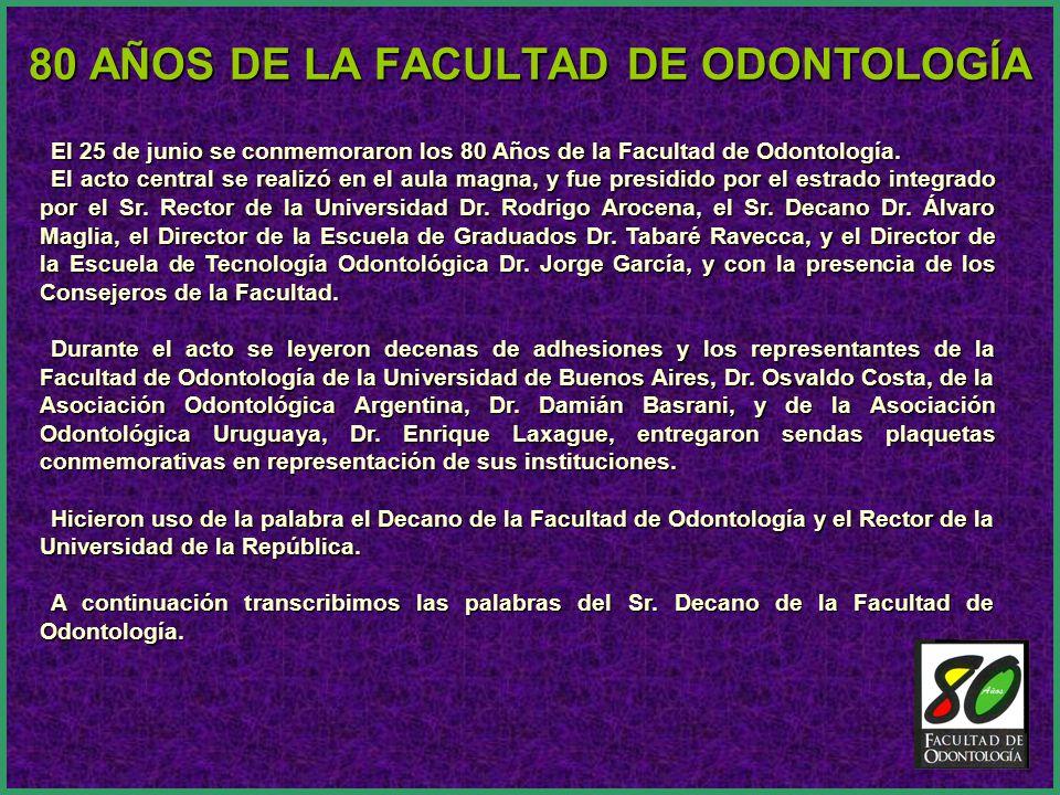 El 25 de junio se conmemoraron los 80 Años de la Facultad de Odontología.