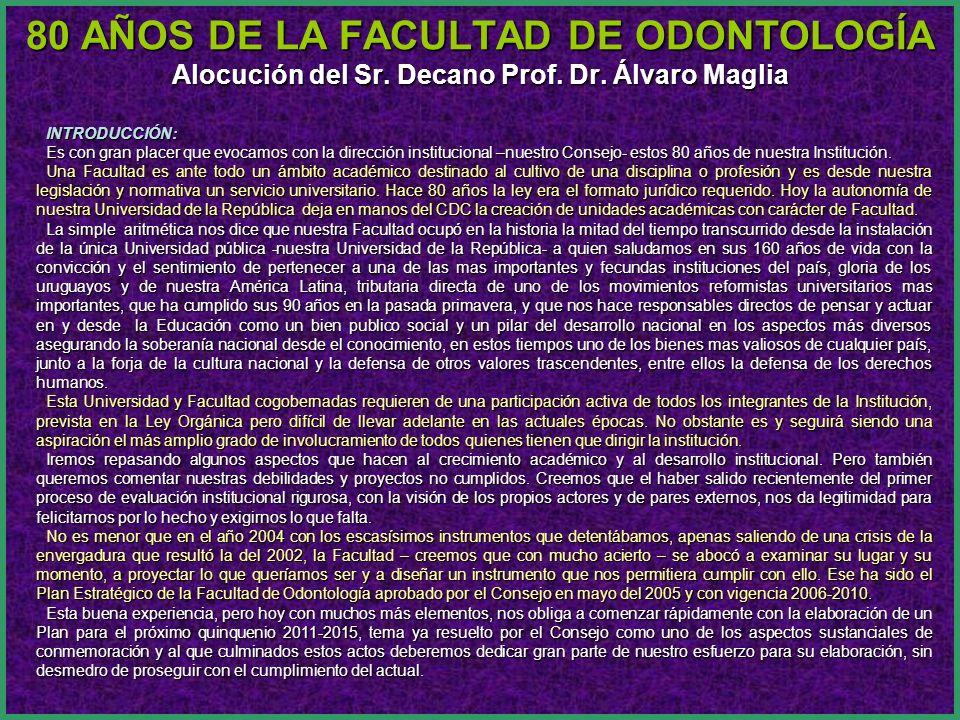 80 AÑOS DE LA FACULTAD DE ODONTOLOGÍA Alocución del Sr.