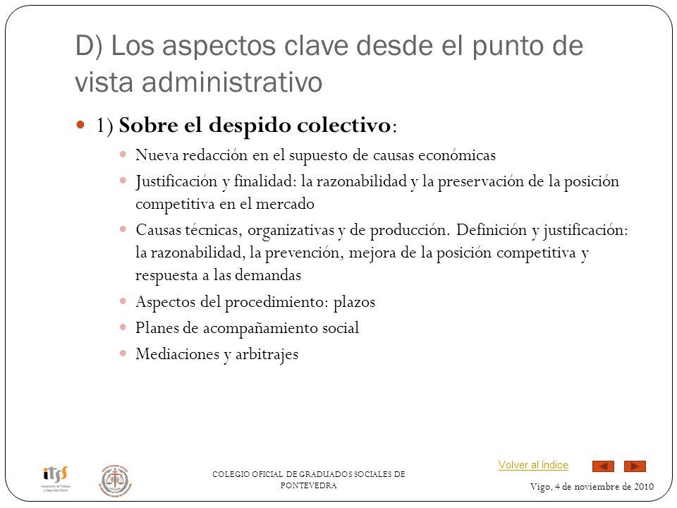 COLEGIO OFICIAL DE GRADUADOS SOCIALES DE PONTEVEDRA Vigo, 4 de noviembre de 2010 D) Los aspectos clave desde el punto de vista administrativo 1) Sobre